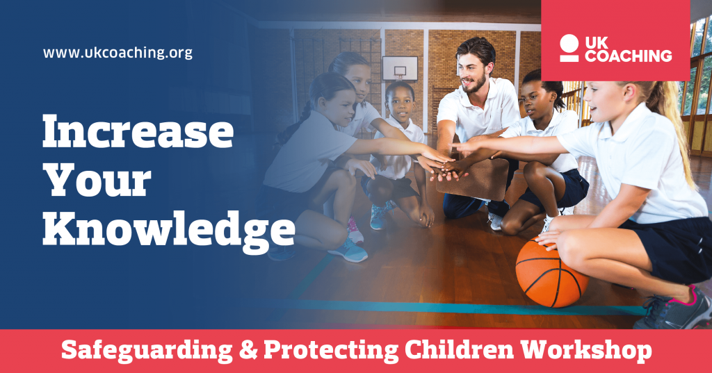 Safeguarding & Protecting Children Workshop – Thursday 23rd APRIL 2020 6.30pm – 9.30pm